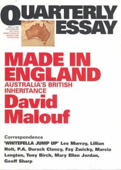 Quarterly Essay 12 - Made In England - Australia's British Inheritance
