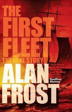 First Fleet - The Real Story