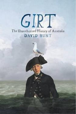 Girt - The Unauthorised History of Australia
