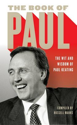 Book of Paul - The Wit and Wisdom of Paul Keating