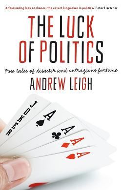 Luck of Politics - True Tales of Disaster and Outrageous Fortune