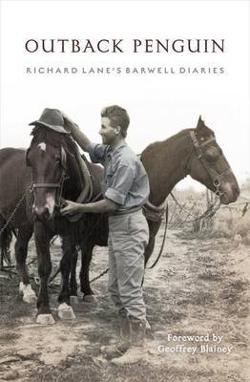 Outback Penguin: Richard Lane's Barwell Diaries