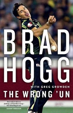 Wrong 'Un: the Brad Hogg Story