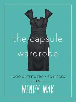 Capsule Wardrobe - 1001 Outfits from 30 Pieces