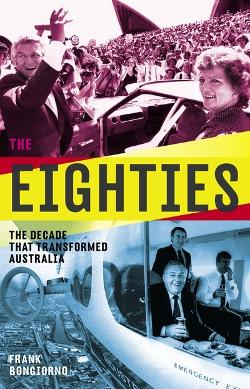 Eighties: the Decade That Transformed Australia