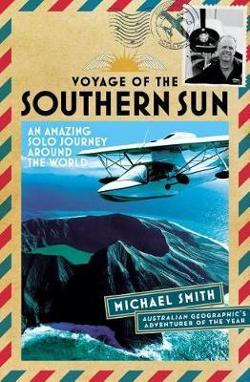 Voyage of the Southern Sun - An Amazing Solo Journey Around the World