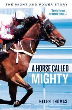 Horse Called Mighty: the Might and Power Story