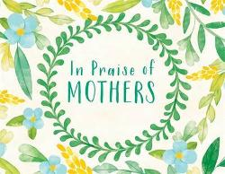 In Praise of Mothers