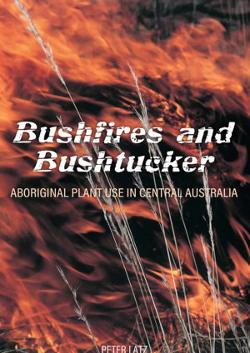 Bushfires & Bushtucker - Aboriginal Plant Use in Central Australia