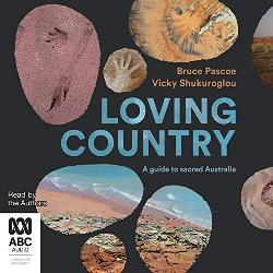 Loving Country: A Guide to Sacred Australia (MP3 CD)