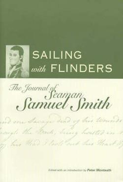 Sailing with Flinders - The Journey of Seaman Samuel Smith