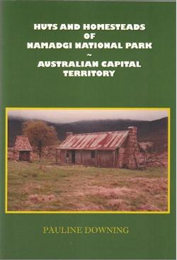 Huts & Homesteads of Namadgi National Park ACT