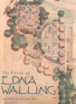 Vision Of Edna Walling, The