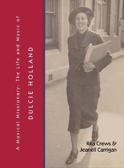 A Musical Missionary: The Life and Music of Dulcie Holland