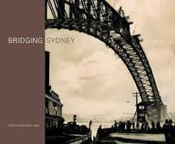 Bridging Sydney an Illustrated Chronology