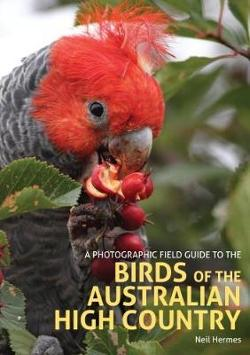 Photographic Field Guide to the Birds of the Australian High Country