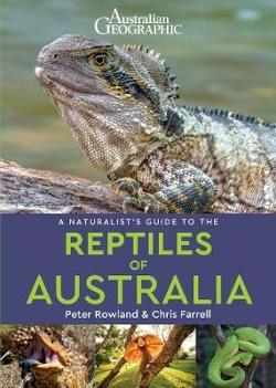 Naturalist's Guide to the Reptiles of Australia (2nd edition)