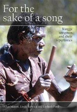 For the Sake of a Song: Wangga Songmen and Their Repertoires