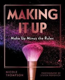 Making it Up - Makeup Minus the Rules