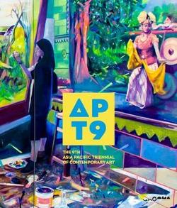 APT9: The 9th Asia Pacific Triennial of Contemporary Art