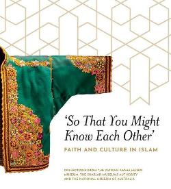 `So That You Might Know Each Other' - Faith and Culture in Islam.  Faith and Culture in Islam