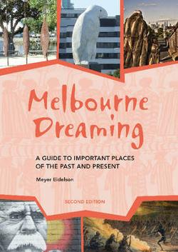 Melbourne Dreaming - A guide to exploring important sites of the past and present