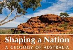Shaping a Nation - A Geology of Australia