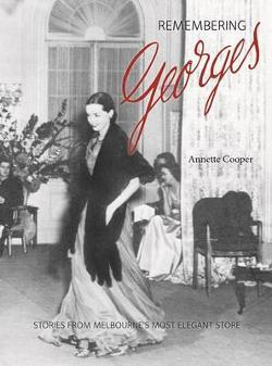 Remembering Georges - Stories from Melbourne's Most Elegant Store