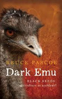 Dark Emu - Black Seeds: Agriculture or Accident?