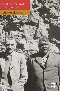 Battarbee and Namatjira - Double Lives: Rex Battarbee and Albert Namatjira