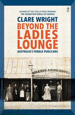 Beyond the Ladies Lounge - Australia's Female Publicans