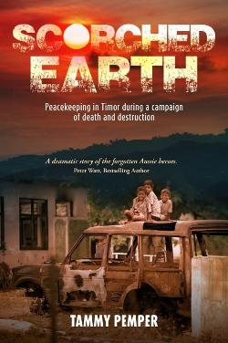 Scorched Earth - Peacekeeping in Timor During a Campaign of Death and Destruction