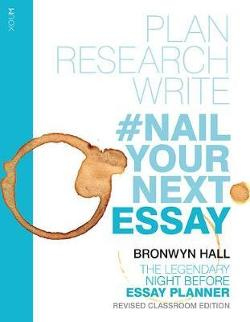 #Nail Your Next Essay - Plan, Research and Write Your Essay