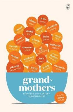 Grandmothers: Essays by 21st-century Grandmothers