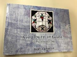 Goulburn in Glass: A Pictorial History