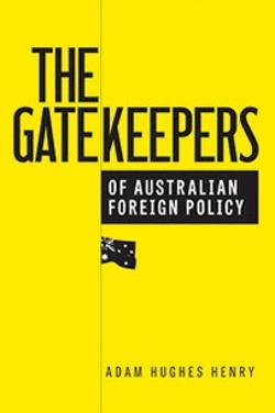 Gatekeepers of Australian Foreign Policy 1950-1966