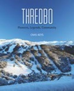 History of Thredbo - Pioneers, Legends, Community