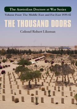 Thousand Doors - Australian Doctors at War Part Five: The Middle East and Far East