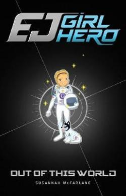 EJ Girl Hero #9: Out of this World