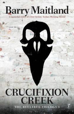 Crucifixion Creek - Belltree Trilogy #1
