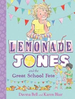 Lemonade Jones and the Great School Fete: Lemonade Jones 2