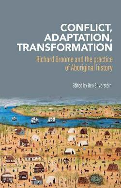 Conflict, adaptation, transformation - Richard Broome and the practice of Aboriginal history