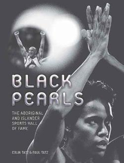 Black Pearls - The Aboriginal and Islander Sports Hall of Fame