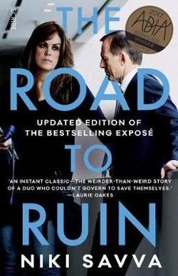 Road to Ruin: How Tony Abbott and Peta Credlin Destroyed their own Government