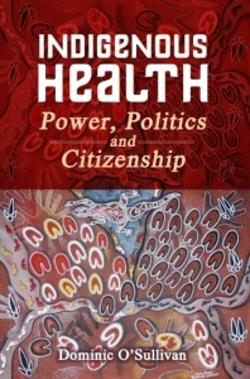 Indigenous Health: Power Politics and Citizenship