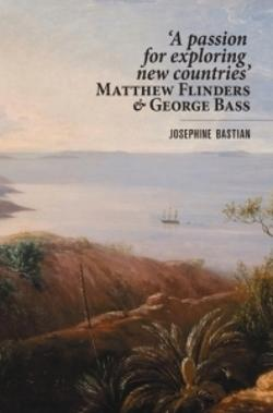 A passion for exploring new countries: Matthew Flinders & George Bass