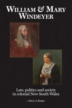 William & Mary Windeyer: Law, politics and society in colonial New South Wales