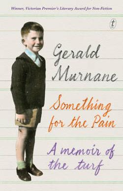 Something for the Pain - A Memoir of the Turf