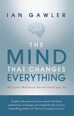 Mind That Changes Everything - 48 Creative Meditations That Will Enrich Your Life