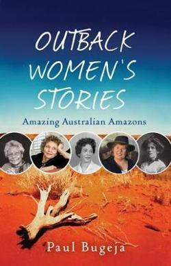 Outback Women's Stories: Amazing Australian Amazons